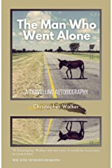 The Man Who Went Alone Kindle Edition