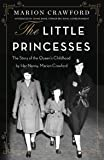 The Little Princesses: The extraordinary story of the Queen's childhood by her Nanny