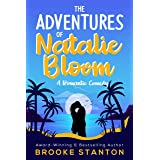 The Adventures of Natalie Bloom: A Friends to Lovers Romantic Comedy (Bloom Sisters Book 2) (English Edition)