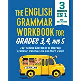 The English Grammar Workbook for Grades 3, 4, and 5: 140+ Simple Exercises to Improve Grammar, Punctuation and Word Usage (En