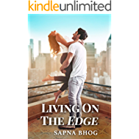 Living on the Edge (Sehgal Family & Friends Book 4)
