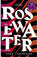 Rosewater: Book 1 of the Wormwood Trilogy, Winner of the Nommo Award for Best Novel Kindle Edition