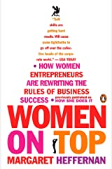 Women on Top: How Women Entrepreneurs Are Rewriting the Rules of Business Success Paperback