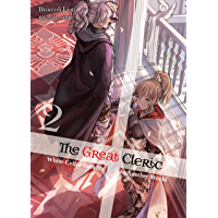 The Great Cleric: Volume 2 (Light Novel) (English Edition)
