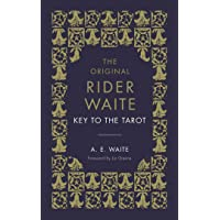 The Key To The Tarot: The Official Companion to the World Famous Original Rider Waite Tarot Deck