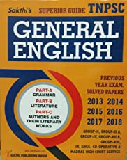 TNPSC Exam Guide for GENERAL ENGLISH (Part A Grammer, Part B Literature, Part C Authors and Their Literary Works) with Previous Year Exam Solved Papers from 2013 to 2018 for TNPSC ALL GROUPS
