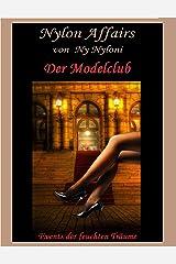 Der Modelclub - Events der feuchten Träume Kindle Ausgabe