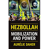 Hezbollah: Mobilization and Power (English Edition)