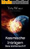 Das Weltenschiff (Kosmische Intrigen 1)