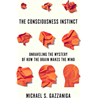 The Consciousness Instinct: Unraveling the Mystery of How the Brain Makes the Mind (English Edition)