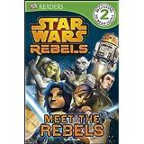 DK Readers L2: Star Wars Rebels: Meet the Rebels (DK Readers Level 2)