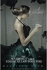 Die Wahrheit über Edgar Allan Poes Tod: A Fairytale - Kurzgeschichte Kindle Ausgabe