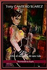 IV. ÓLEO AL MEDIODÍA DE UNA VIDA: Decretando la alegría (COLECCIÓN Los Susurros de Cantero Óleos Poéticos. nº 4) (Spanish Edition) Kindle Ausgabe