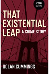 That Existential Leap: A Crime Story Kindle Edition
