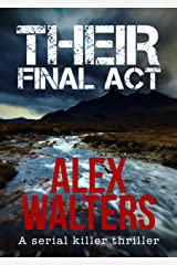 Their Final Act: a serial killer thriller (DI Alec McKay Book 3) Kindle Edition