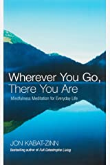 Wherever You Go, There You Are: Mindfulness meditation for everyday life Taschenbuch