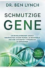 Schmutzige Gene: Ein revolutionärer Ansatz Krankheiten an der Wurzel zu behandeln und Ihre Gesundheit typgerecht zu optimieren Taschenbuch