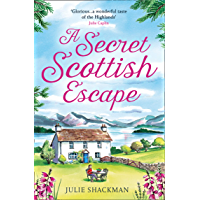 A Secret Scottish Escape: The most heartwarming and feel good read for women of 2021! (English Edition)