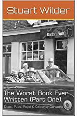 The Worst Book Ever Written (Part One): Cops, Pubs, Royal and Celebrity Cartoons Kindle Edition