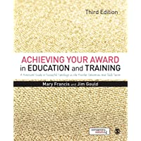 Achieving Your Award in Education and Training: A Practical Guide to Successful Teaching in the Further Education and…
