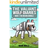 The Valiant Wolf's Diaries (Book 7): The Missing Animals (An Unofficial Minecraft Book for Kids Ages 6 - 12 (Preteen) ((Diary