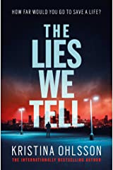 The Lies We Tell Kindle Edition