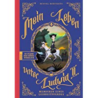 Mein Leben unter Ludwig II.: Memoiren eines Leibreitpferdes. Eine Graphic Novel