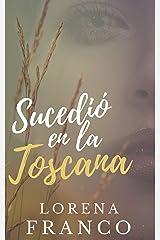 Sucedió en la Toscana Versión Kindle