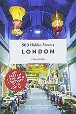 Bruckmann: 500 Hidden Secrets London: Ein Reiseführer mit garantiert den besten Geheimtipps und Adressen. Neu 2018.