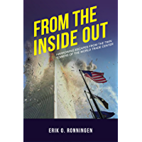 From the Inside Out: Harrowing Escapes from the Twin Towers of the World Trade Center (English Edition)