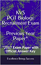 KVS PGT Biology Recruitment Exam Previous Year Paper*: *2017 Exam Paper with Official Answer Key (Excellence Brings Success Series Book 60)