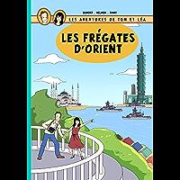 Les frégates d'Orient (Les aventures de Tom et Léa t. 1)