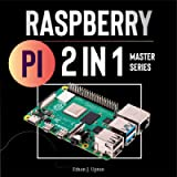 2 in 1 Rasberry Pi Master Series: Beginners Guide + Projects Workbook (Rasberry Pi 4 Updated 2020)