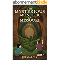 "Kids Books: ""The Mysterious Monster in Missouri"": a mystery suspense for children ages 8-12 (Full Length Chapter Kids…"