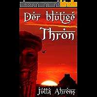 Der blutige Thron (German Edition)