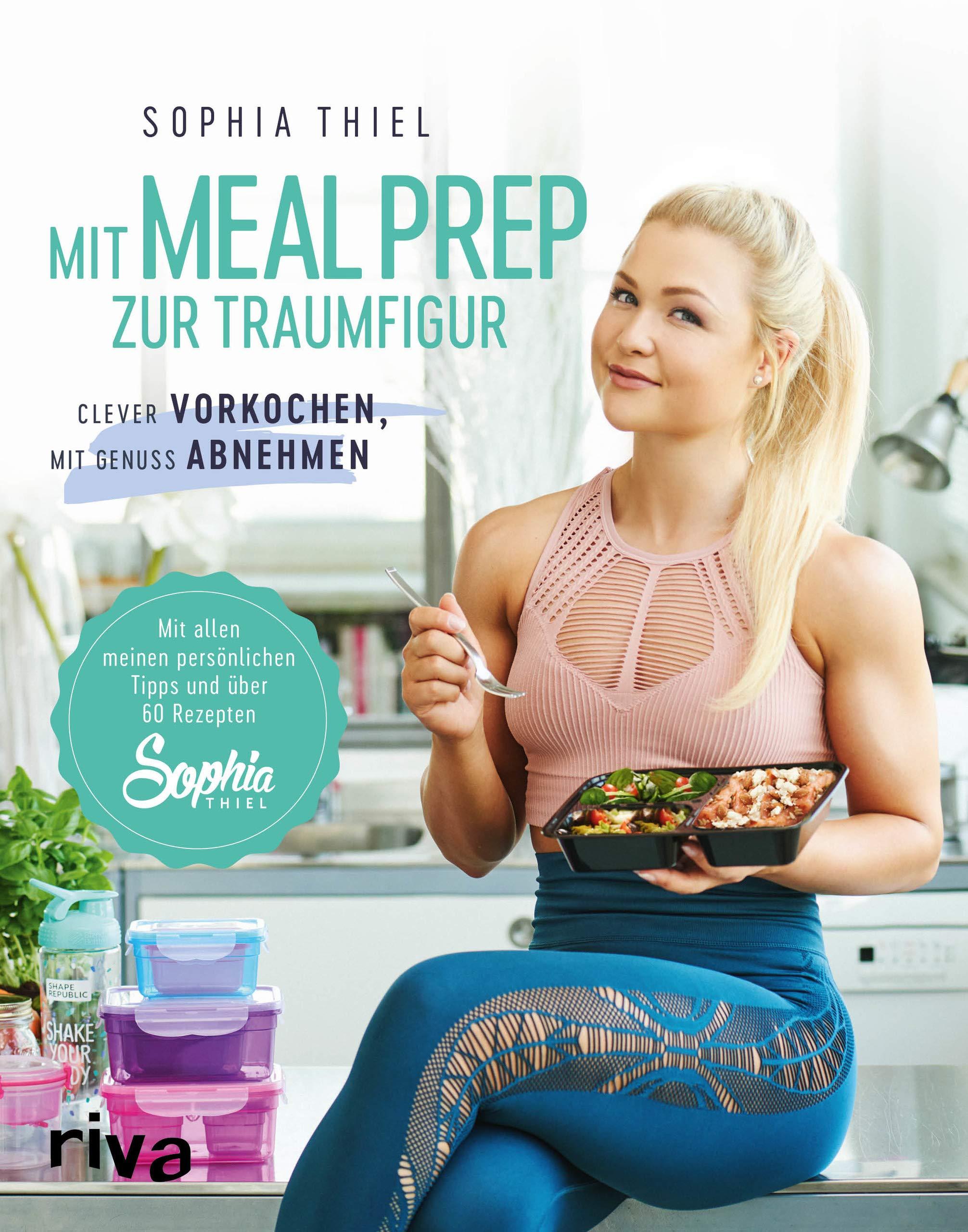 Mit Meal Prep zur Traumfigur: Clever vorkochen, mit Genuss abnehmen. Mit allen meinen persönlichen Tipps und über 60…