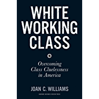 White Working Class: Overcoming Class Cluelessness in America (English Edition)