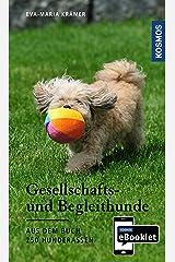 KOSMOS eBooklet: Gesellschafts- und Begleithunde - Ursprung, Wesen, Haltung: Auszug aus dem Hauptwerk: 250 Hunderassen Kindle Ausgabe