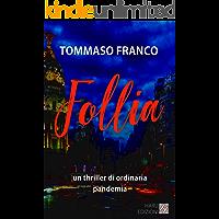 Follia: un thriller di ordinaria pandemia