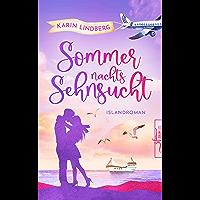Sommernachtssehnsucht - Eine Islandliebe: Urlaubsroman