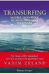 Transurfing T1 - Modèle quantique de développement personnel : L'espace des variantes (French Edition) Kindle Ausgabe