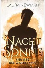 NACHTSONNE - Der Weg des Widerstands (Die Nachtsonne Chroniken 2) Kindle Ausgabe