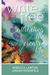 Write Free: Attracting the Creative Life Kindle Edition