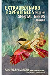 Extraordinary Experiences:Tales of Special Needs Abroad: A Tales from a Small Planet Book Kindle Edition
