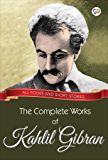 The Complete Works of Kahlil Gibran: All poems and short stories (Global Classics)