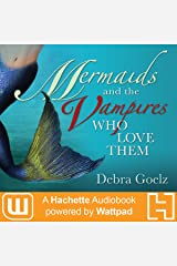 Mermaids and the Vampires Who Love Them Audible Audiobook