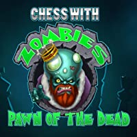 Chess With Zombies: Pawn of the Dead