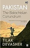 Pakistan: The Balochistan Conundrum