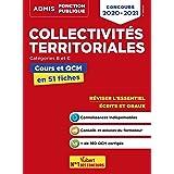 Collectivités territoriales - Cours et QCM - Catégories B et C - L'essentiel en 51 fiches: Concours 2022-2023 (2020)