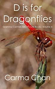D is for Dragonflies (Gramma Carmels ABC Picture Books Book 4) (English Edition)